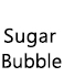 SugarBubble